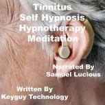 Tinnitus Self Hypnosis Hypnotherapy Meditation, Key Guy Technology