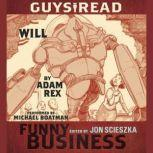 Guys Read: Will A Story from Guys Read: Funny Business, Adam Rex