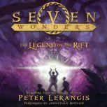 Seven Wonders Book 5: The Legend of the Rift, Peter Lerangis