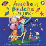 Amelia Bedelia & Friends #6: Amelia Bedelia & Friends Blast Off!, Herman Parish