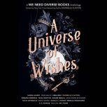 A Universe of Wishes A We Need Diverse Books Anthology, Dhonielle Clayton