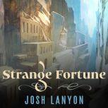 Strange Fortune, Josh Lanyon