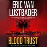 Blood Trust A Jack McClure Thriller, Eric Van Lustbader