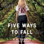Five Ways to Fall, K.A. Tucker