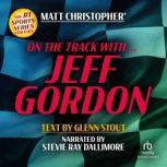 On the Track with...Jeff Gordon, Matt Christopher