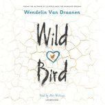 Wild Bird, Wendelin Van Draanen