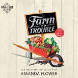 Farm to Trouble, Amanda Flower