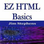 EZ HTML Basics, Jim Stephens