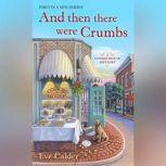And Then There Were Crumbs, Eve Calder