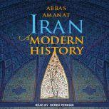 Iran A Modern History, Abbas Amanat