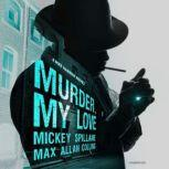 Murder, My Love A Mike Hammer Novel, Mickey Spillane
