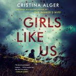 Girls Like Us, Cristina Alger