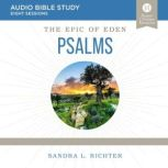 Book of Psalms: Audio Bible Studies An Ancient Challenge to Get Serious About Your Prayer and Worship, Sandra L. Richter