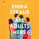 All Adults Here A Novel, Emma Straub