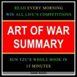 Summary to Quickly Read The Art of War by Sun Tzu, Zane Rozzi