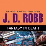 Fantasy in Death, J. D. Robb