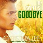 The Sweetest Goodbye, Christina Lee