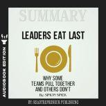 Summary of Leaders Eat Last: Why Some Teams Pull Together and Others Don't by Simon Sinek, Readtrepreneur Publishing