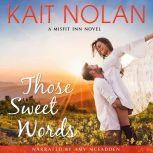 Those Sweet Words, Kait Nolan