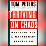 Thriving on Chaos Handbook for a Management Revolution, Tom Peters