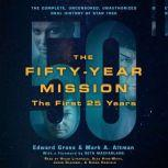The Fifty-Year Mission: The Complete, Uncensored, Unauthorized Oral History of Star Trek: The First 25 Years, Edward Gross