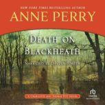 Death on Blackheath A Charlotte and Thomas Pitt Novel, Anne Perry