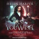 As You Wish, Helen Harper