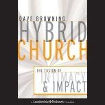 Hybrid Church The Fusion of Intimacy and Impact, Dave Browning