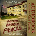 Beyond Broken Pencils, Julie C. Gilbert