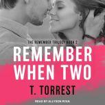 Remember When 2 The Sequel, T. Torrest
