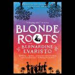 Blonde Roots, Bernardine Evaristo