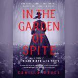 In the Garden of Spite A Novel of the Black Widow of La Porte, Camilla Bruce