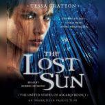 The Lost Sun Book 1 of United States of Asgard, Tessa Gratton