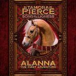 Alanna: The First Adventure Song of the Lioness #1: