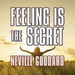 Feeling is the Secret, Neville Goddard