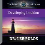 Developing Intuition The Power of Visualization, Lee Pulos