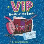 VIP: Battle of the Bands, Jen Calonita