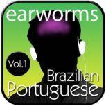Rapid Brazilian Portuguese, Vol. 1, Earworms Learning