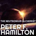 The Neutronium Alchemist, Peter F. Hamilton