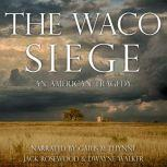 The Waco Siege: An American Tragedy, Jack Rosewood
