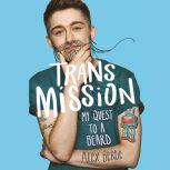 Trans Mission My Quest to a Beard, Alex Bertie