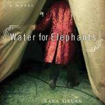 Water for Elephants, Sara Gruen