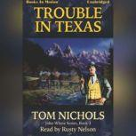Trouble In Texas, Tom Nichols