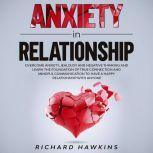 Anxiety in Relationship, Richard Hawkins