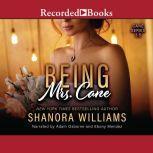 Being Mrs.Cane, Shanora Williams