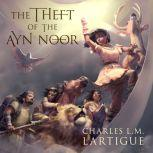 The Theft of the Ayn Noor, Charles L.M. Lartigue
