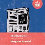 The Bad News From Moral Disorder, Margaret Atwood