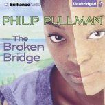 The Broken Bridge, Philip Pullman