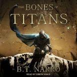 The Bones of Titans, B.T. Narro