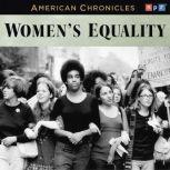 NPR American Chronicles: Women's Equality, NPR